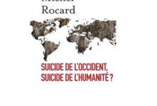 Un point de vue social-démocrate sur les crises mondiales ; Suicide de l'Occident de Michel Rocard