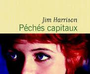 «Péchés capitaux», Jim Harrison : la rédemption par l'écriture