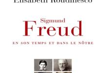 [Biographie] Freud selon Roudinesco, la création de la destruction… et l'inverse