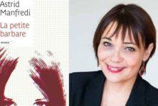 «La Petite Barbare», un premier roman vorace de Astrid Manfredi