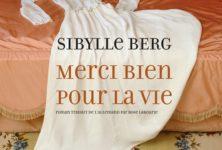 «Merci bien pour la vie» de Sibylle Berg : la différence d'est en ouest