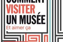 «Comment visiter un musée et aimer ça», le guide de Johan Idema