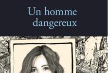 «Un homme dangereux» est une source d'inspiration pour Emilie Frèche