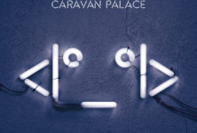 [Interview] Caravan Palace : « explorer le passé d'un point de vue présent, pour les oreilles de demain »