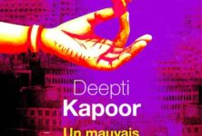 « Un mauvais garçon » de Deepti Kapoor : l'avenir noir de la femme indienne