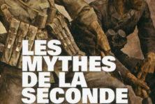 «Les mythes de la Seconde Guerre Mondiale», dirigé par Jean LOPEZ et Olivier WIEVIORKA, oubliez les « historiens » du PAF…