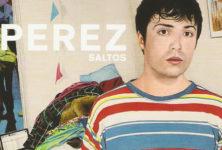 [Chronique] « Saltos » de Perez : équilibrisme pop