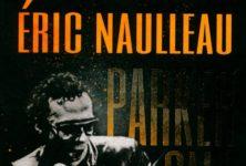 « Parkeromane » : Eric Naulleau décrit le kaléidoscope de son obsession pour Graham Parker