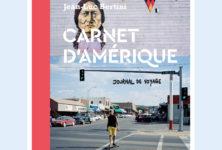 «CARNET D'AMÉRIQUE» de Jean-Luc Bertini, une invitation au voyage.