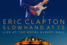 ERIC CLAPTON « Slowhand At 70 Live At The Royal Albert Hall »