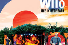The Who – «Live at Hyde Park 2015» Retour triomphal des Who dans leur ville natale !