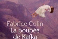 «La poupée de Kafka» : Fabrice Colin démontre que c'est avec les meilleurs auteurs que l'on fait les bons thrillers