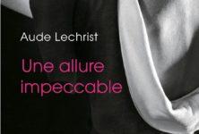 « Une allure impeccable » : le monde impitoyable de la mode par Aude Lechrist