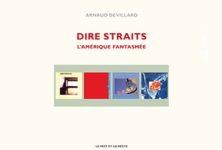 « Dire Straits, l'Amérique Fantasmée » par Arnaud Devillard