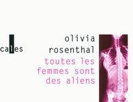 Si «Toutes les femmes sont des aliens», Olivia Rosenthal en est un talentueux spécimen