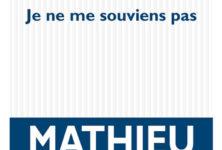 «Je ne me souviens pas», la litanie stylée de Mathieu Lindon