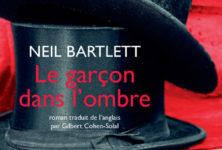 « Le garçon dans l'ombre », le monde d'illusions de Neil Bartlett