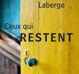 « Ceux qui restent » : Marie Laberge sonde les voix familières d'un disparu