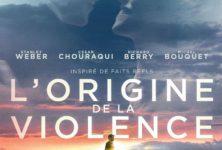 [Critique] du film « L'origine de la violence » Elie Chouraqui adapte Fabrice Humbert