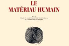 «Le matériau humain» de Rodrigo Rey Rosa, la matière brute des archives
