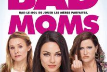 [Critique] du film « Bad Moms » les mamans parfaites se libèrent de leurs chaines