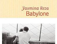 «Babylone» : Yasmina Reza et le drame énigmatique