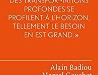 «Que faire ?», Alain Badiou et Marcel Gauchet : être communiste aujourd'hui