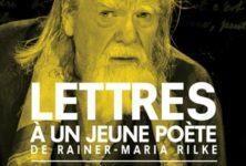 «Lettres à un jeune poète»: écouter Rilke avec un oeil neuf