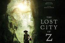 [Critique] du film « The lost city of Z » de James Gray : Soif d'exploration et d'humanisme
