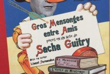 «Gros mensonges entre amis» à l'Auguste théâtre : saurez-vous démêler le vrai du faux ?
