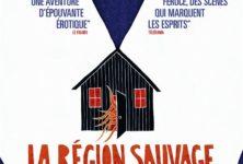 [Critique] du film «La Région sauvage» le Basic Instinct d'Amat Escalante