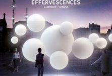 Effervescences : Clermont-Ferrand en fête le temps d'un week-end