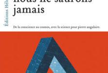 « Ce que nous ne saurons jamais » de Marcus du Sautoy : la science a-t-elle des limites ?