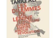 «Les dilemmes de Lénine», de Tariq Ali : une superbe contextualisation