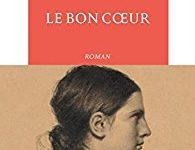 «Le Bon Coeur» de Michel Bernard : Jeanne l'évidente