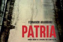 «Patria» : Deux familles basques dans la tourmente, par Fernando Aramburu