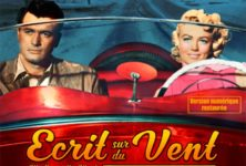 Réédition : «Ecrit sur du Vent» : Reprise du mélodrame flamboyant de Douglas Sirk avec Lauren Bacall et Rock Hudson