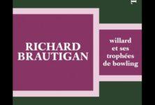 « Willard et ses trophées de bowling » de Richard Brautigan : Érotisme et loufoquerie