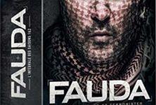 FAUDA saison 1et 2 : une série captivante dans le sillage de Homeland et «24 H Chrono !