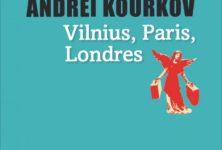 Andrei Kourkov : «Vilnius, Paris, Londres. Trois destins européens»