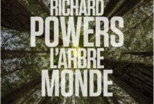« L'Arbre-monde » de Richard Powers : Activisme écologique pour un roman-fleuve