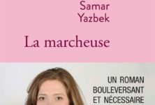 «La marcheuse», bouleversant roman de Samar Yazbek