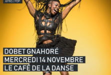 Gagnez 2 places pour le concert de DOBET GNAHORÉ au Café de La Danse