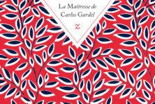 Mayra Santos-Febres au sommet de son art avec «La Maîtresse de Carlos Gardel»