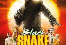 Gagnez 5×2 places pour aller voir Black Snake