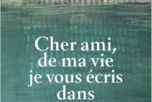 «Cher ami, de ma vie, je vous écris dans votre vie», par Yiyun Li
