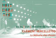 Gagnez 5×2 places pour La Mélodie des choses de Clément Vercelletto