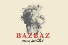 Gagnez 4×1 album Manu Militari de Bazbaz