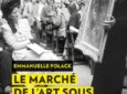« Le marché de l'art sous l'occupation » : un point historique indispensable par Emmanuelle Polack