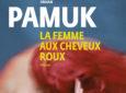 Ohran Pamuk : La femme aux cheveux roux